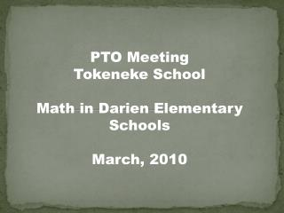 PTO Meeting  Tokeneke School Math in Darien Elementary Schools March, 2010
