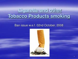 Cigarette and other Tobacco Products smoking