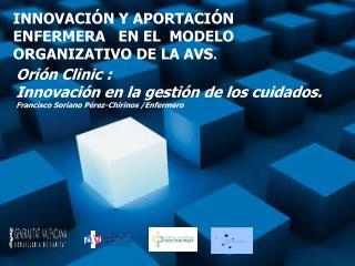 INNOVACIÓN Y APORTACIÓN ENFERMERA   EN EL  MODELO ORGANIZATIVO DE LA AVS .