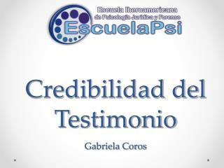 Credibilidad del Testimonio Gabriela Coros