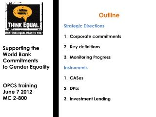 Supporting the World  Bank Commitments  to  Gender  Equality OPCS training June 7 2012 MC 2-800
