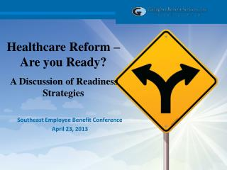 Healthcare Reform – Are you Ready? A Discussion of Readiness Strategies