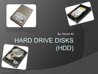 Hard Drive Disks (HDD)