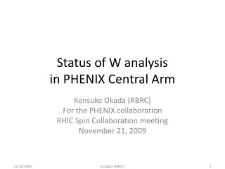 Status of W analysis  in PHENIX Central Arm