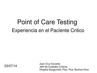 Point of  Care Testing Experiencia en el Paciente Critico