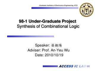 98-1 Under-Graduate Project Synthesis of Combinational Logic
