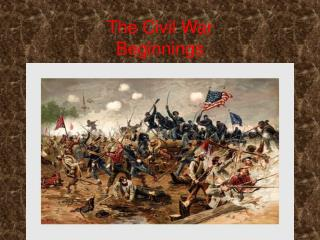 The Civil War Beginnings