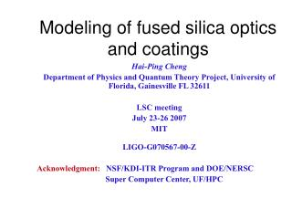 Modeling of fused silica optics and coatings