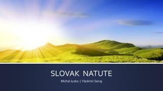 SLOVAK  NATUTE