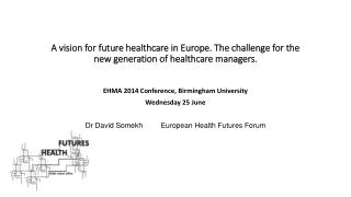 EHMA 2014 Conference, Birmingham University Wednesday 25 June