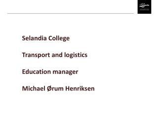 Selandia College Transport and logistics Education manager Michael Ørum Henriksen