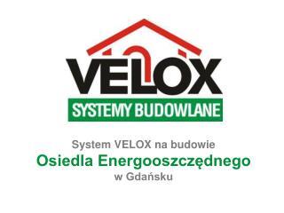 System VELOX  na  budowie Osiedla  Energooszczędnego w  Gdańsku