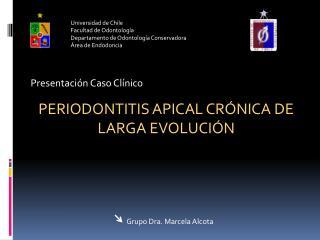 Universidad de Chile Facultad de Odontología Departamento de  Odontología Conservadora