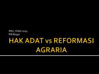HAK ADAT  vs  REFORMASI AGRARIA