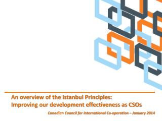 An overview of the Istanbul Principles:  Improving our development effectiveness as CSOs