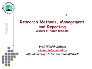Research Methods, Management and Reporting  Lecture 6:  Paper template