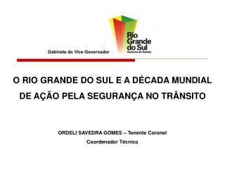O  RIO GRANDE DO  SUL E A DÉCADA MUNDIAL  DE AÇÃO PELA SEGURANÇA NO TRÂNSITO