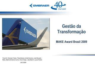 Gestão da Transformação MAKE  Award Brasil 2009