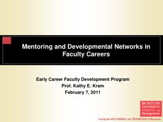 Mentoring and Developmental Networks in  Faculty Careers