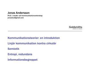 Jonas Andersson Ph.D . i medie- och  kommunikationsvetenskap jonastics@gmail