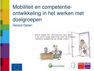 Mobiliteit en  competentie-ontwikkeling in het werken met  doelgroepen Gerard Gielen