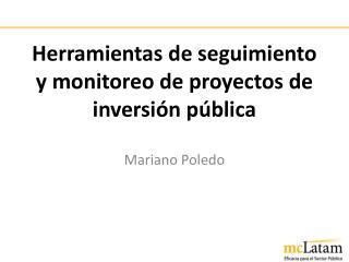 Herramientas de  seguimiento  y  monitoreo de proyectos de inversi�n p�blica