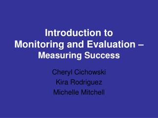 Introduction to  Monitoring  and Evaluation –  Measuring Success