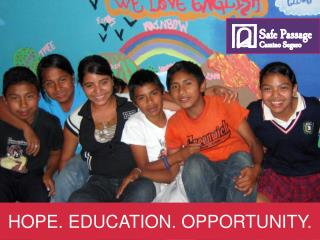 HOPE. EDUCATION. OPPORTUNITY.