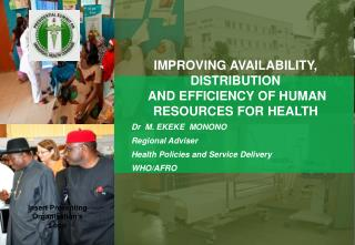 IMPROVING AVAILABILITY, DISTRIBUTION  AND EFFICIENCY OF HUMAN RESOURCES FOR HEALTH