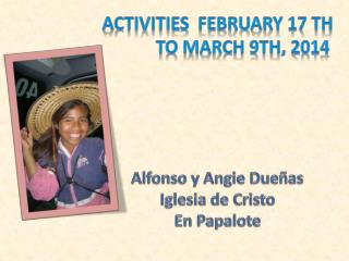 Activities  february 17 th To march 9th, 2014