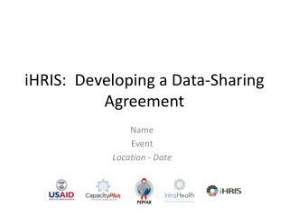 iHRIS:   Developing a Data-Sharing Agreement