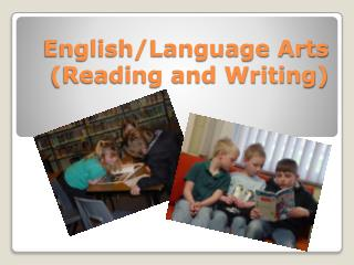 English/Language Arts (Reading and Writing)