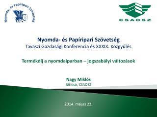 Nyomda- és Papíripari Szövetség Tavaszi Gazdasági Konferencia és XXXIX. Közgyűlés
