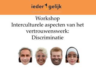 Workshop  Interculturele aspecten van het vertrouwenswerk: Discriminatie