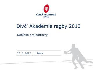 D�v?� Akademie ragby 2013