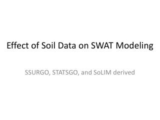 Effect of Soil Data on SWAT Modeling