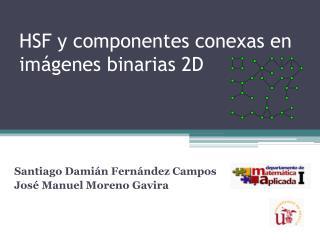 HSF y componentes conexas en imágenes binarias 2D