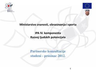 Ministarstvo znanosti, obrazovanja i sporta IPA IV. komponenta Razvoj ljudskih potencijala