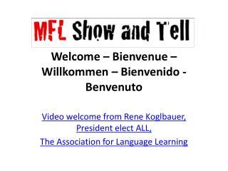 Welcome –  Bienvenue  –  Willkommen  –  Bienvenido  -  Benvenuto