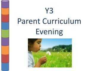 Y3  Parent Curriculum Evening