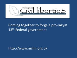 Coming together to forge a pro-rakyat 13th Federal government     mclm.uk