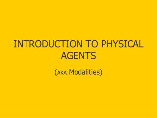 INTRODUCTION TO PHYSICAL AGENTS