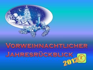 Vorweihnachtlicher  Jahresrückblick