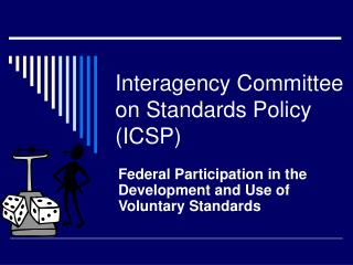 Interagency Committee on Standards Policy ICSP