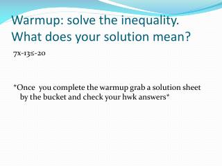 Warmup : solve the inequality. What does your solution mean?