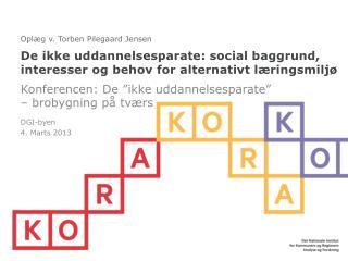 De ikke uddannelsesparate: social baggrund, interesser og behov for alternativt læringsmiljø