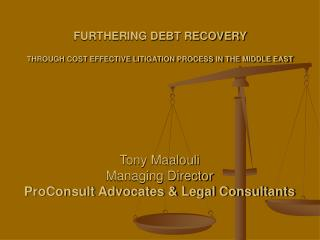 FURTHERING DEBT RECOVERY  THROUGH COST EFFECTIVE LITIGATION PROCESS IN THE MIDDLE EAST