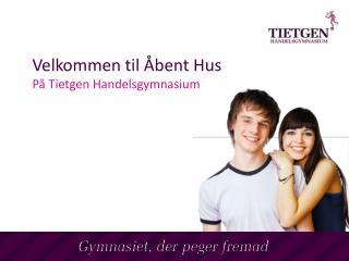 Velkommen til �bent Hus P� Tietgen Handelsgymnasium