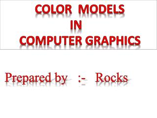 COLOR  MODELS                        IN       COMPUTER GRAPHICS