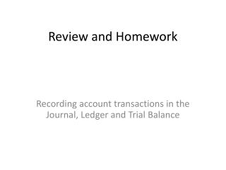 Review and Homework